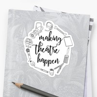'Making Theatre Happen - Technical Theatre' Sticker by alexbeppo