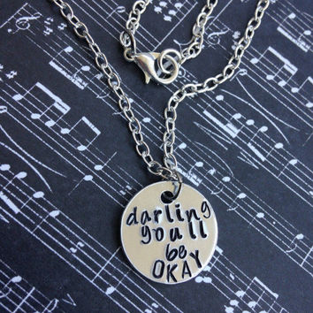 Pierce The Veil Darling You'll Be Okay Hand Stamped Necklace