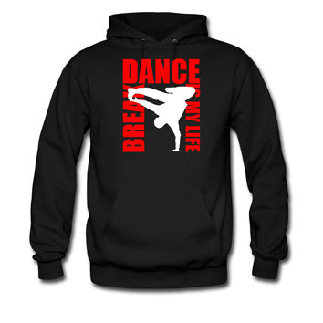 break dance is my life hoodie sweatshirt tshirt