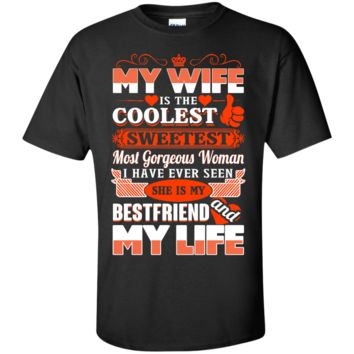 my wife is the coolest sweetest woman she is my best friend T-Shirt