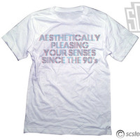 Aesthetically Pleasing Your Senses Since the 90's Tee Shirt 067