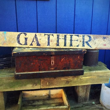"Reclaimed Gather 44.5"" wood sign  Free US shipping"