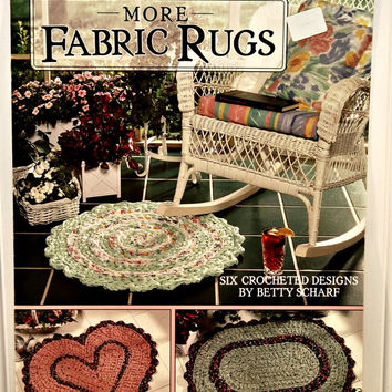Leisure Arts More Fabric Rugs Leaflet 2258 (c. 1992) by Betty Scharf Six Crocheted Designs by Betty Scharf, Oval, Heart Shaped, Round Rugs
