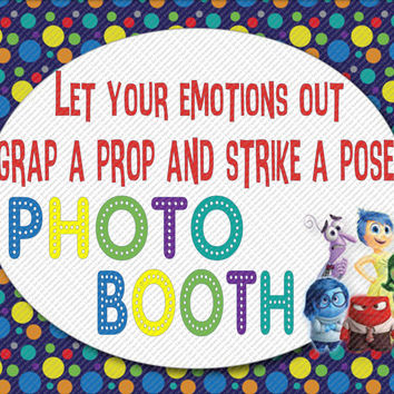 Disneys Inside Out Photo Booth Let Your Emotions Out Grab a Prop and Strike a Pose Party Sign 8x10 Digital Instant Download
