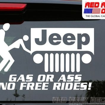 Jeep Gas or Ass No Free Rides Decal Sticker For Car - Red Rock Decals