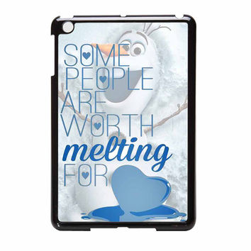 Some People Are Worth Melting For Olaf Funny Quote iPad Mini Case