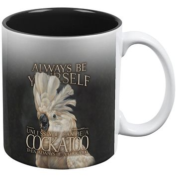 Always Be Yourself Unless Cockatoo All Over Coffee Mug