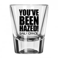 You've Been Hazed Shot Glass