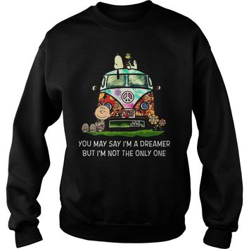 Snoopy and Charlie Brown you may say I'm a dreamer but I'm not the only one  Sweatshirt Unisex