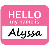 Alyssa Hello My Name Is Mouse Pad