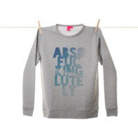 Quirky Illustrated Gifts | Absofuckinglutely Sweatshirt | Leah Flores | New | Brand New | Mens | Apparel | Womens | Ohh Deer