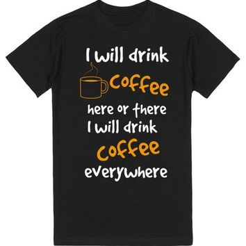 I WILL DRINK COFFEE