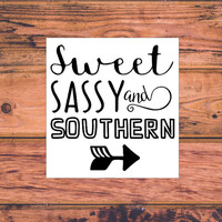 Sweet Sassy and Southern Decal | Country Decal | Southern Sassy Vinyl Decal | Classy Sassy Southern Country Decal | Preppy Decal | 327