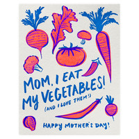 I Eat My Vegetables Mother's Day Card