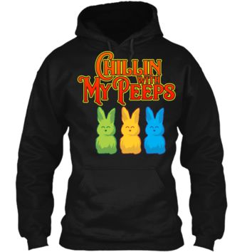 Chilling With My Peeps T-shirt Cool Easter Bunny Rabbit Tee Pullover Hoodie 8 oz