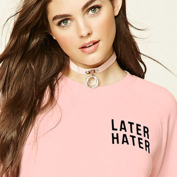 Later Hater Logo Sweatshirt