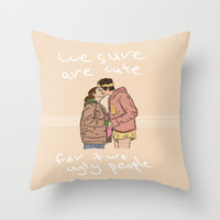 We Sure Are Cute For Two Ugly People Throw Pillow by Anthony Londer