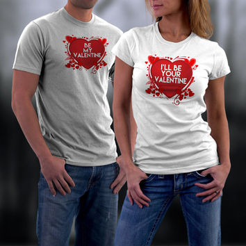 Valentine, Valentine Couples Shirts, Valentine Gifts, Be my Valentine/I'll be Your Valentine Matching Couples Shirts,