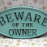Beware of the Owner Oval Cast Iron Sign Cottage Chic Beach Light Blue Wall Gate Fence Door Decor Plaque Shabby Chic Distressed