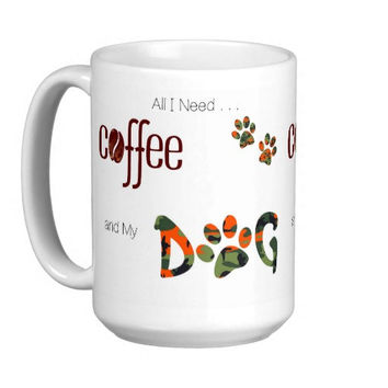 Dog Lover Mug - Dog Coffee Mug - All I Need is Coffee and My Dog 2 - Cute Coffee Mug - Dog Mom Gift - Dog Lover Gift - Unique Coffee Mug