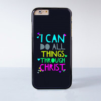 I Can Do All Things Through Christ. Plastic Case Cover for Apple iPhone 4 4s 5 5s 5c 6 6s Plus