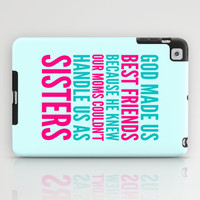 GOD MADE US BEST FRIENDS BECAUSE (TEAL) iPad Case by CreativeAngel