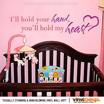 "Wall Decals Ill hold your hand youll hold my heart Baby Childrens Room Vinyl Art 6"" x 23"" and 8 x 36"