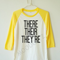 There Their They're tshirt funny tshirt text tshirt cool tshirt funny tshirt baseball shirt 3/4 long sleeve tshirt women tshirt men tshirt