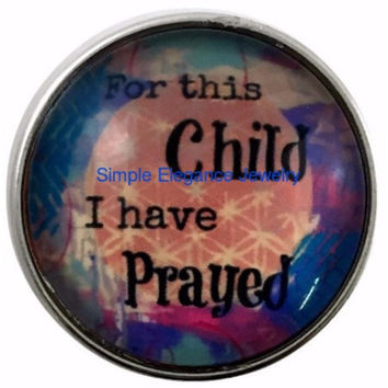 For This Child I Have Prayed Snap Charm 20mm for Snap Jewelry