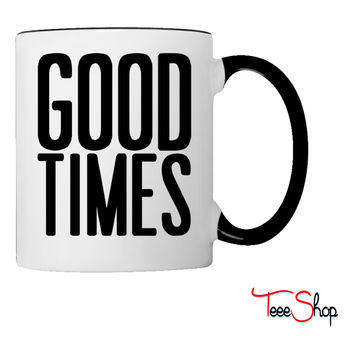 Good Times Coffee & Tea Mug