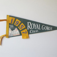 Vintage Royal Gorge Colorado Felt Souvenir Pennant 1957 World's Highest Bridge