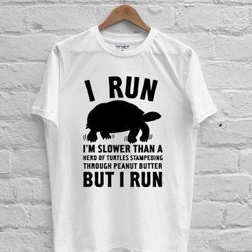 I run slower T-shirt Men, Women Youth and Toddler