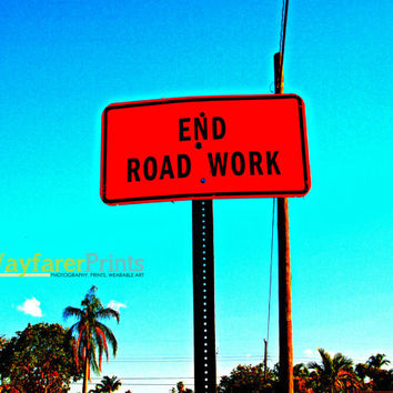End Road Work - abstract art print construction landscape photography print 8x10 more sizes south florida pop art