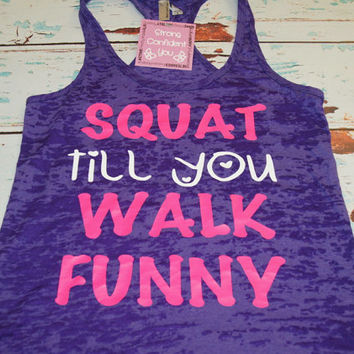 2c3cb6fdaa Squat 'til You Walk Funny. Gym Tank. Women's Racerback