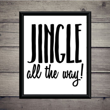 Jingle All The Way - Jingle Bells - Christmas - Digital Print - Instant Download  - Modern Printable - Santa Print - Winter Art - Christmas