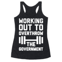 WORKING OUT TO OVERTHROW THE GOVERNMENT RACERBACK TANK