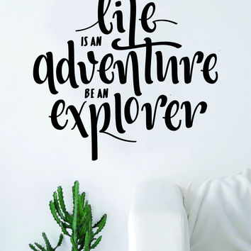 Life is An Adventure Be An Explorer Quote Wall Decal Sticker Bedroom Living Room Art Vinyl Beautiful Inspirational Motivational Travel Teen
