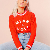 Mean & Ugly Sweatshirt