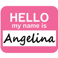 Angelina Hello My Name Is Mouse Pad