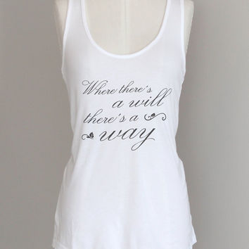 Where There's A Will There's A Way Pima Cotton Modal Fabric Tank