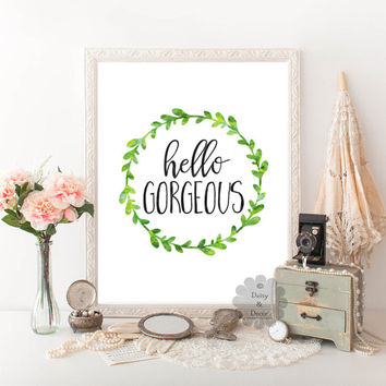 Hello gorgeous quote printable wall decor nursery wall art kids room teen room girl gift typography art print calligraphy print beautiful