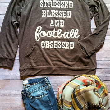 Stressed Blessed & Football Obsessed Graphic Pullover