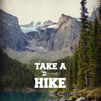 Take a Hike -  Fine Art Nature & Landscape Photography, Word Art, Inspirational Quote