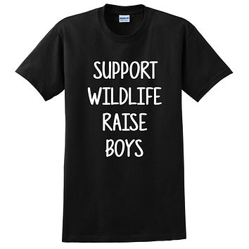 Support wildlife raise boys funny saying cool humor graphic slogan mom life gift idea T Shirt