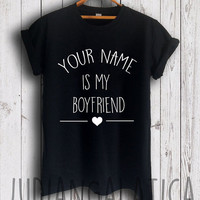 custom personalized is my boyfriend / girlfriend shirt custom shirt tshirt unisex size