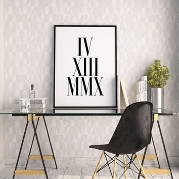 ROMAN NUMERALS,Anniversary Wedding Prints,Black And White,Roman Numbers,Personalized Roman Numbers,Celebrate,Quote Prints,TYpography Print