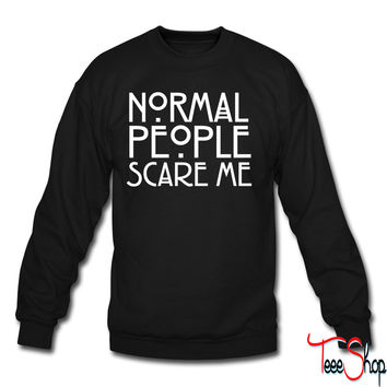 Normal People Scare Me crewneck sweatshirt