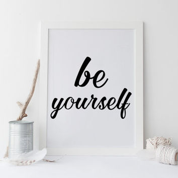 BE YOURSELF inspirational quote, typography print, prints and quotes, typography art, typography poster, typography art, digital download