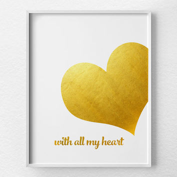 With All My Heart Print, Valentines Day Decor, Faux Gold Foil, Gold Foil Print, Gold Art, Typographic Print, Love Quote, Anniversary Gift