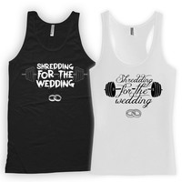 Matching Couple Outfits Shredding For The Wedding Boyfriend Girlfriend Gifts Matching Tanks For Couples Gift Gym Lover Gym Tank WT-150-151